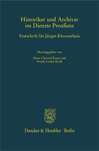 Historiker und Archivar im Dienste Preußens.