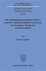 Die Zahlungsdiensterichtlinie (PSD I) und ihre aufsichtsrechtliche Umsetzung im Vereinigten Königreich und Deutschland.
