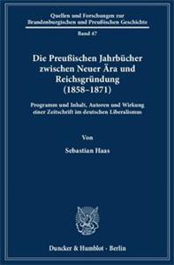 Die Preußischen Jahrbücher zwischen Neuer Ära und Reichsgründung (1858–1871).