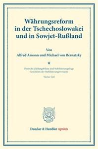 Währungsreform in der Tschechoslowakei und in Sowjet-Rußland.