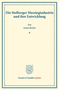 Die Stolberger Messingindustrie und ihre Entwicklung.