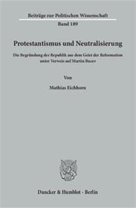 Protestantismus und Neutralisierung.