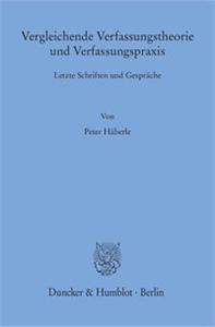 Vergleichende Verfassungstheorie und Verfassungspraxis.