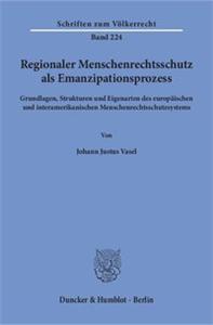 Regionaler Menschenrechtsschutz als Emanzipationsprozess.