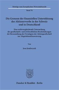 Die Grenzen der finanziellen Unterstützung des Aktienerwerbs in der Schweiz und in Deutschland.