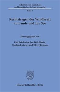 Rechtsfragen der Windkraft zu Lande und zur See.