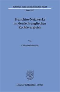 Franchise-Netzwerke im deutsch-englischen Rechtsvergleich.