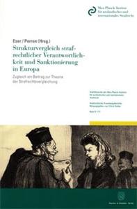 Strukturvergleich strafrechtlicher Verantwortlichkeit und Sanktionierung in Europa.