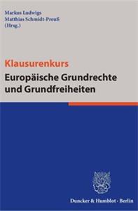 Klausurenkurs Europäische Grundrechte und Grundfreiheiten.