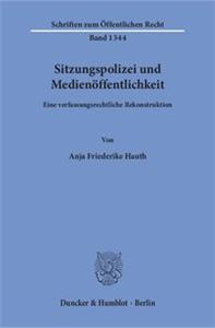 Sitzungspolizei und Medienöffentlichkeit.