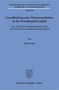 Crowdlending oder Disintermediation in der Fremdkapitalvergabe.