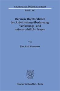 Der neue Rechtsrahmen der Arbeitnehmerüberlassung: Verfassungs- und unionsrechtliche Fragen.