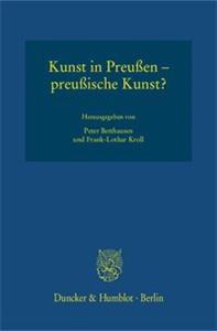 Kunst in Preußen – preußische Kunst?