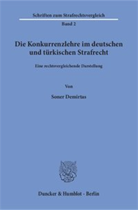 Die Konkurrenzlehre im deutschen und türkischen Strafrecht.