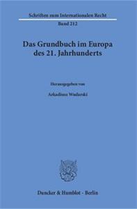 Das Grundbuch im Europa des 21. Jahrhunderts.