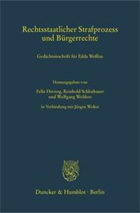 Rechtsstaatlicher Strafprozess und Bürgerrechte.