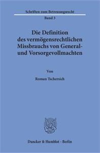 Die Definition des vermögensrechtlichen Missbrauchs von General- und Vorsorgevollmachten.