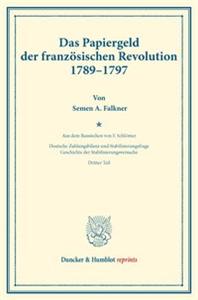 Das Papiergeld der französischen Revolution 1789–1797.