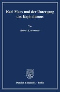 Karl Marx und der Untergang des Kapitalismus.