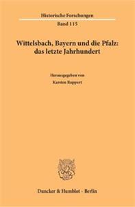 Wittelsbach, Bayern und die Pfalz: das letzte Jahrhundert.