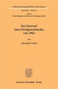 Der Entwurf eines Strafgesetzbuches von 1962.