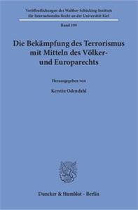 Die Bekämpfung des Terrorismus mit Mitteln des Völker- und Europarechts.