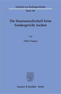 Die Staatsanwaltschaft beim Sondergericht Aachen.