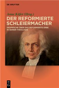 Der reformierte Schleiermacher