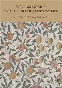 William Morris and the Art of Everyday Life