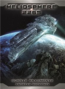 Heliosphere 2265 - Der Fraktal-Zyklus 1: Dunkle Fragmente                             / Heliosphere 2265 - The Fractal-Cycle 1: Dark Fragments