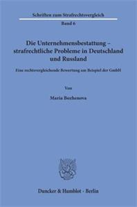 Die Unternehmensbestattung – strafrechtliche Probleme in Deutschland und Russland.