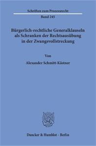 Bürgerlich-rechtliche Generalklauseln als Schranken der Rechtsausübung in der Zwangsvollstreckung.