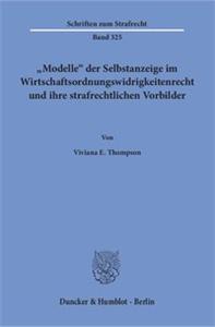 """""""Modelle« der Selbstanzeige im Wirtschaftsordnungswidrigkeitenrecht und ihre strafrechtlichen Vorbilder."""