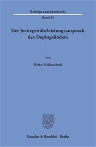 Der Justizgewährleistungsanspruch des Dopingsünders.