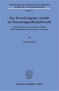 Der Erwerb eigener Anteile im Personengesellschaftsrecht.
