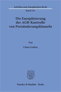 Die Europäisierung der AGB-Kontrolle von Preisänderungsklauseln.
