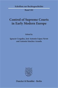 Control of Supreme Courts in Early Modern Europe.