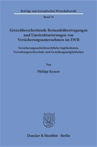 Grenzüberschreitende Bestandsübertragungen und Umstrukturierungen von Versicherungsunternehmen im EWR.