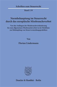 Normbehauptung im Steuerrecht durch das europäische Missbrauchsverbot.