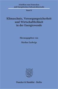 Klimaschutz, Versorgungssicherheit und Wirtschaftlichkeit in der Energiewende.
