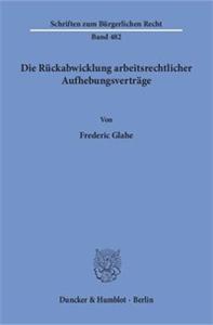 Die Rückabwicklung arbeitsrechtlicher Aufhebungsverträge.