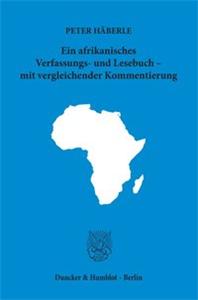 Ein afrikanisches Verfassungs- und Lesebuch – mit vergleichender Kommentierung.