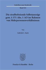Die strafbefreiende Selbstanzeige gem. § 371 Abs. 1 AO im Rahmen von Mehrpersonenverhältnissen.