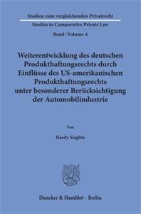Weiterentwicklung des deutschen Produkthaftungsrechts durch Einflüsse des US-amerikanischen Produkthaftungsrechts unter besonderer Berücksichtigung der Automobilindustrie.