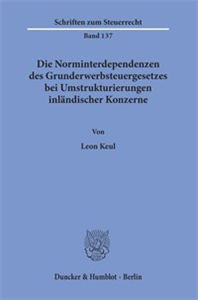 Die Norminterdependenzen des Grunderwerbsteuergesetzes bei Umstrukturierungen inländischer Konzerne.