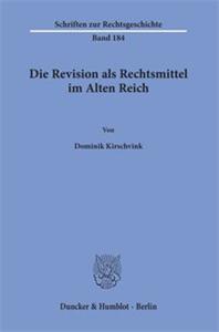 Die Revision als Rechtsmittel im Alten Reich.