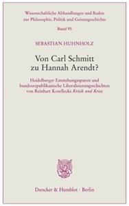 Von Carl Schmitt zu Hannah Arendt?
