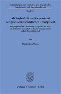 Abdingbarkeit und Gegenstand der gesellschaftsrechtlichen Treuepflicht.
