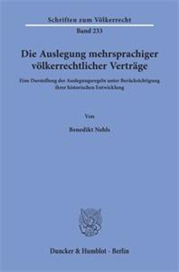 Die Auslegung mehrsprachiger völkerrechtlicher Verträge.
