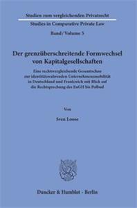 Der grenzüberschreitende Formwechsel von Kapitalgesellschaften.